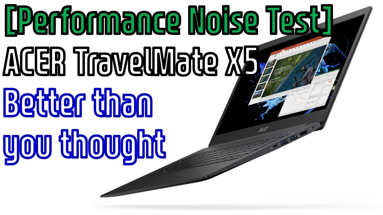 Performance Noise Test Better Than You Thought Acer Travelmate X5 Laptop Youtube