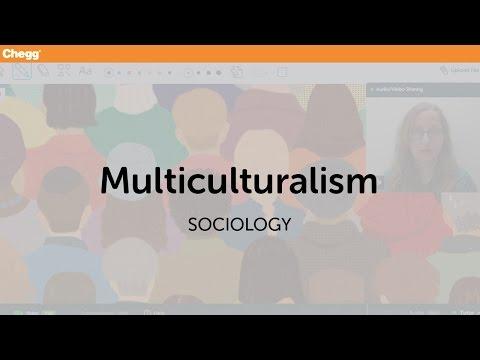 Multiculturalism | Sociology | Chegg Tutors