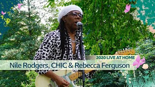 Nile Rodgers & CHIC feat. Rebecca Ferguson - Good Times (Radio 2 Live At Home)