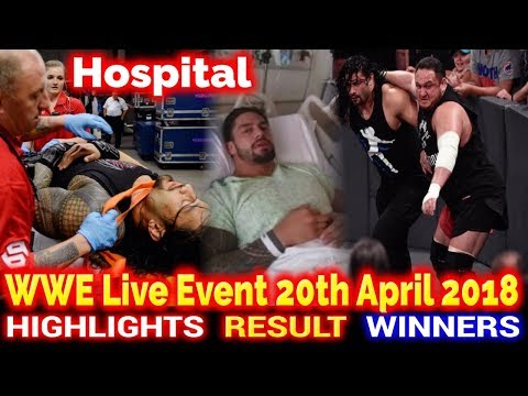 WWE Live Event 20th April 2018 Hindi Highlights - Roman Reigns in hospital After Samoa Joe Attacked