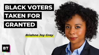 Briahna Joy Gray: 'Black Voters Are Taken for Granted'