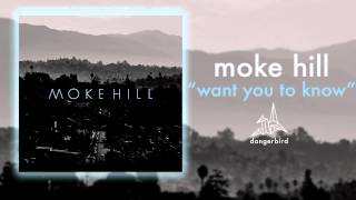Watch Moke Hill Want You To Know video