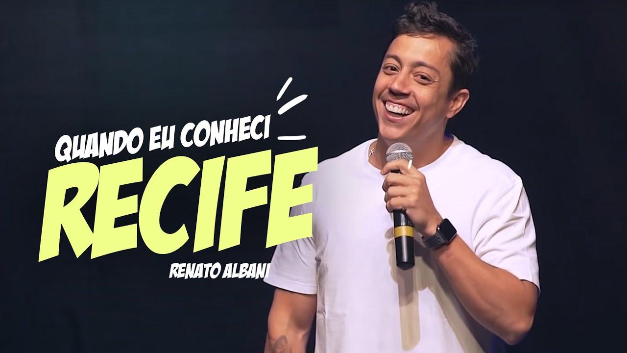 Renato Albani - Quando eu conheci Recife