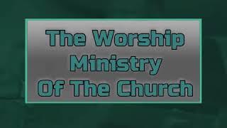 The Worship Ministry of the Church - Pastor Shalom Ndukwe
