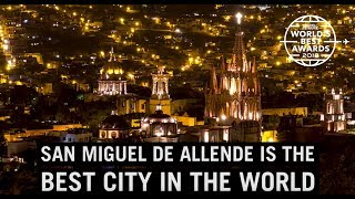San Miguel de Allende: Best City in The World | World's Best 2018 | Travel + Leisure