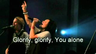 Glorify You alone - Gateway Worship 2010 (lyrics) (Best Worship Song with tears 7)