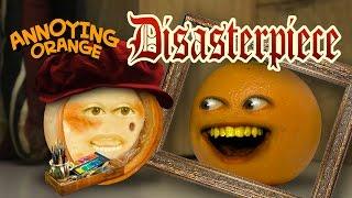 Annoying Orange - Disasterpiece!