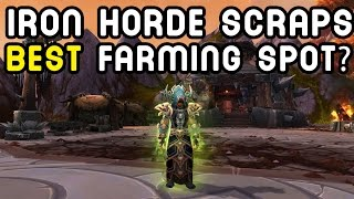 IRON HORDE SCRAPS (BEST FARMING SPOT?) - Warlords of Draenor