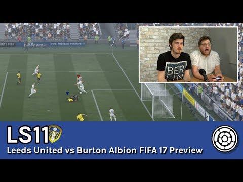 LS11 | Leeds United vs Burton Albion - FIFA 17 Preview