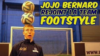 JOJO BERNARD rejoint la TEAM FOOTSTYLE !!