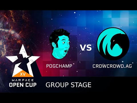 [Matches] Warface Open Cup: Season XV Pro League. PogChamp Vs CrowCrowd.AG!