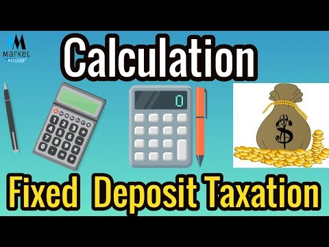 Fixed Deposit Taxation | How do they work ?  Only Examples