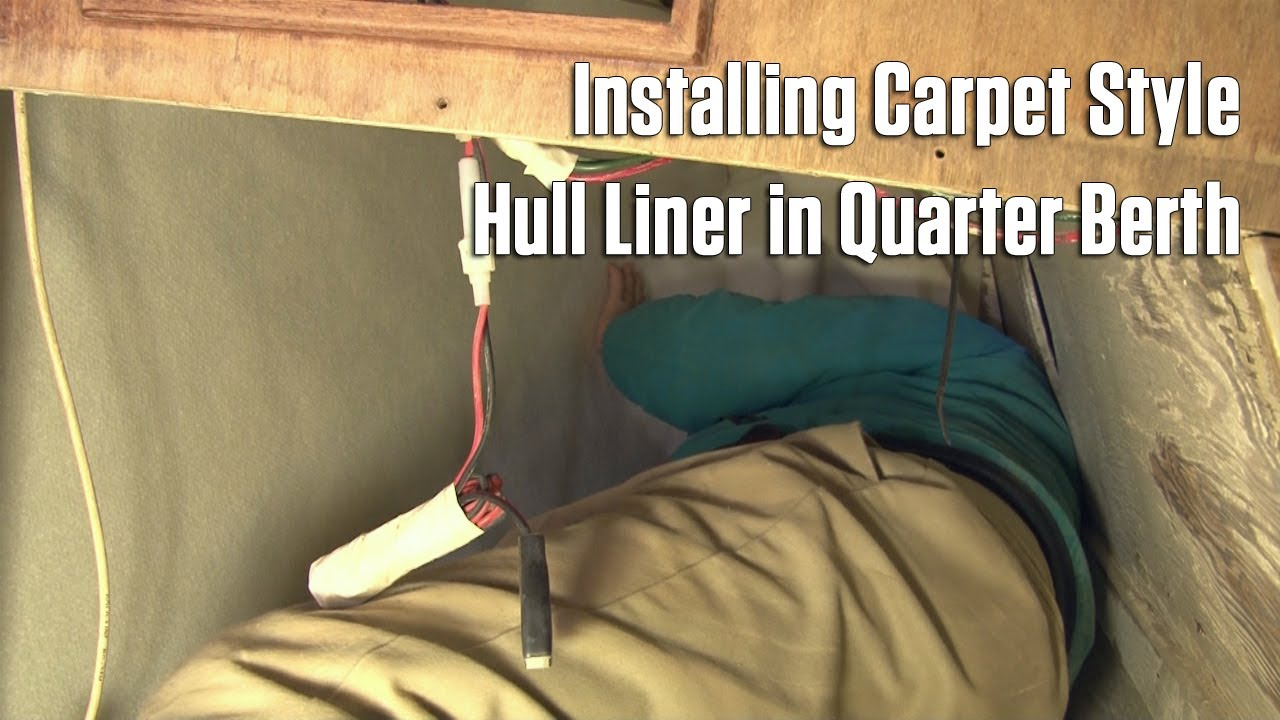 Installing Carpet Style Hull Liner In A Quarter Berth