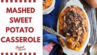 How to Make Mashed Sweet Potato Casserole