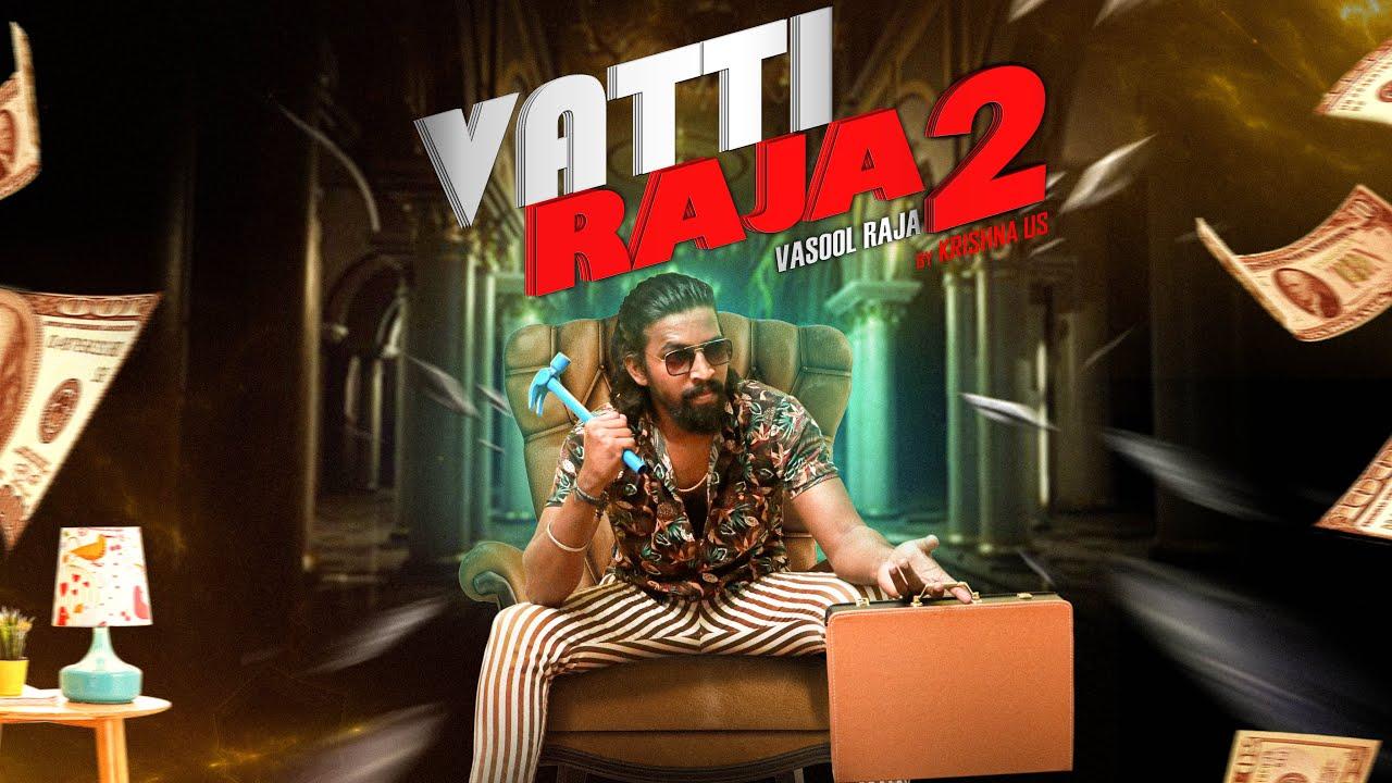 Vatti Raja 2 [ 4K ULTRA HD ] Finally