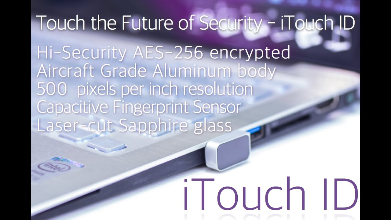 iTouch ID World's Smallest USB Fingerprint Scanner | Indiegogo