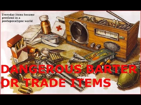 (MUST WATCH & SHARE) DANGEROUS TRADE AND BARTER ITEMS!!! SHTF, WROL, ECONOMIC COLLAPSE