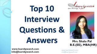 Top 10 Interview Questions and Answers (English)(This video contains information about top 10 interview questions and answers with examples and important points to remember. Hope this will help you in your ..., 2013-09-03T07:20:14.000Z)