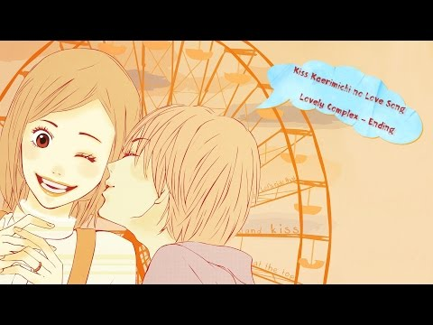 ~Kiss Kaerimichi No Love Song~ - Lovely complex [Ending - Romaji]