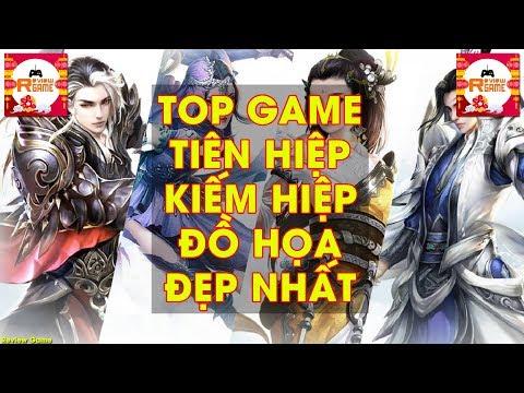 [Review Game] - TOP 10 Game Nhập Vai Tiên Hiệp & Kiếm Hiệp Đồ Họa Cực Phê Đẹp Nhất Việt Nam Hiện Nay