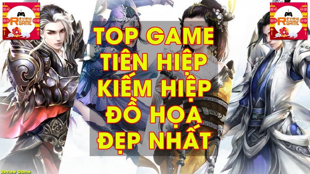 [Review Game] – TOP 10 Game Nhập Vai Tiên Hiệp & Kiếm Hiệp Đồ Họa Cực Phê Đẹp Nhất Việt Nam Hiện Nay
