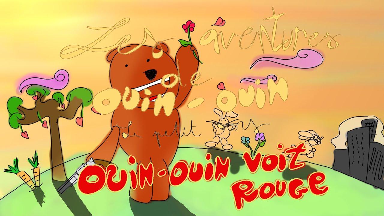 les aventures de ouin ouin le petit ours ouin ouin voit rouge