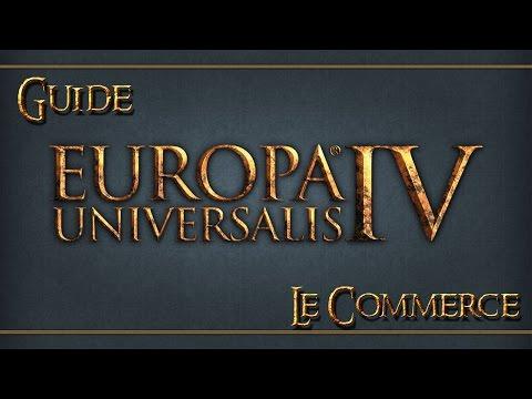 [FR] Europa Universalis IV : Guide sur le Commerce
