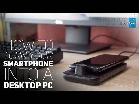How To Turn Your Smartphone Into A Desktop PC