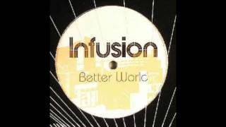 Watch Infusion Better World video