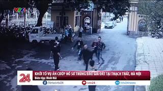 Khởi tố vụ án cướp hồ sơ trúng đấu giá đất tại huyện Thạch Thất, Hà Nội | VTV24
