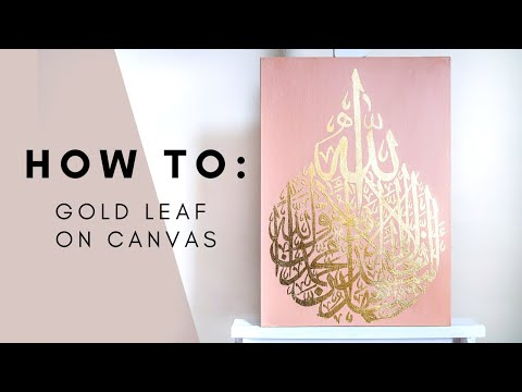 How To GOLD-LEAF Arabic calligraphy on Canvas - A Step-by-Step Tutorial | Qalb Calligraphy