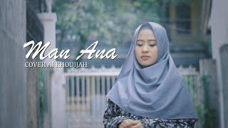 Download lagu Ai khodijah - Man ana (COVER)