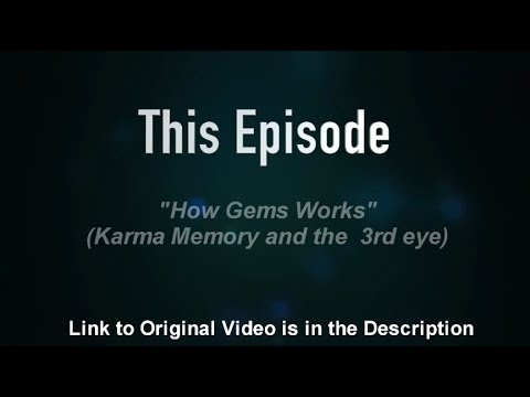 "#36 { Life Bites} ""How Gems Works,Karma Memory and the 3rd Eye"""