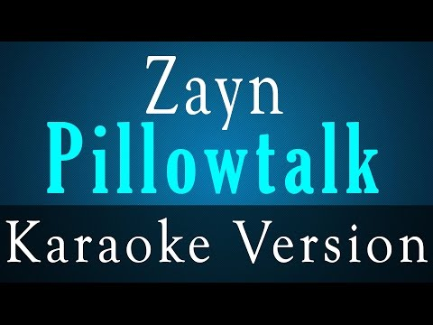Zayn - Pillowtalk - Karaoke Version