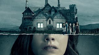 The Haunting of Hill House Season Review (SPOILERS)