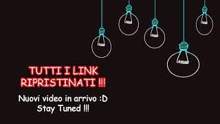 Tutti link aggiornati e come scaricarli !! nuovi video in arrivo :D
