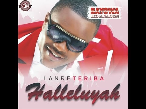 Halleluyah By Lanre Teriba (Atorise)