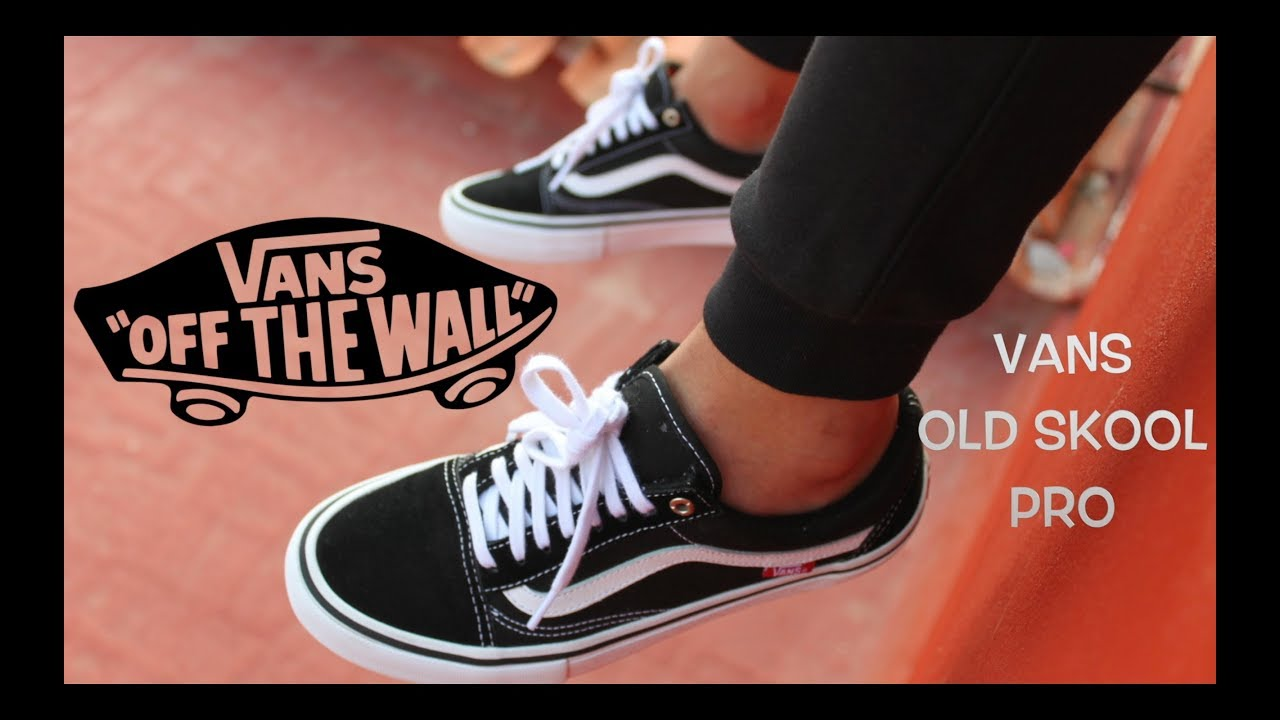 Adentro Pavimentación Llamarada  Vans Old Skool On Feet Review / Unboxing (Pro) - YouTube