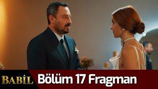 Babil 17. Bölüm Fragman