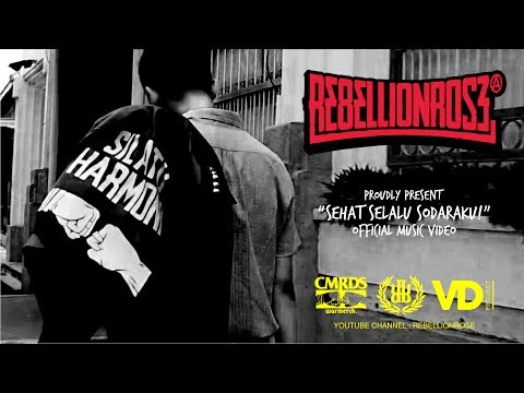 Rebellion Rose - Sehat Selalu Sodaraku (Official Video) 2017