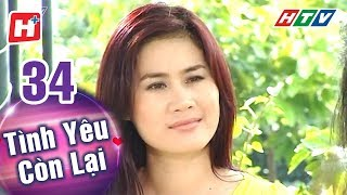 Tình Yêu Còn Lại - Tập 34   HTV Phim Tình Cảm Việt Nam Hay Nhất 2018