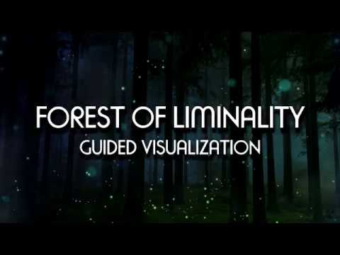 Forest Of Liminality - Guided Visualization/Meditation Story (w/ ambient nature sounds, ASMR) 2018