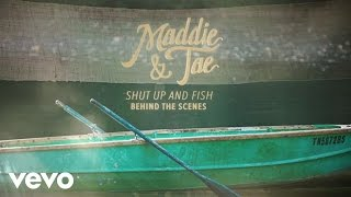 Maddie & Tae - Shut Up And Fish (Behind The Scenes)