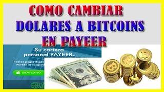 Como Cambiar Dolares a Bitcoin en Payeer Muy Facil