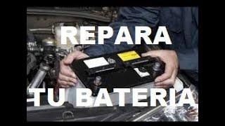 Como Reparar Una Bateria de Carro de la Manera Mas Facil Funciona al 100%