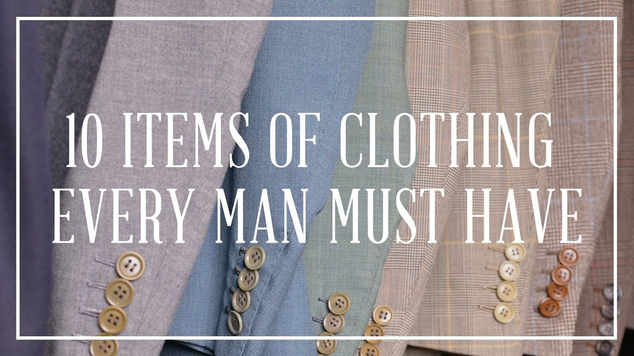 1f27d925592 10 Clothing Items Every Man Or Gentleman Should Have - YouTube