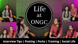 Life at ONGC|Interview Tips|Training in ONGC|Perks |Mistakes in preparation| Life of a PSU officer