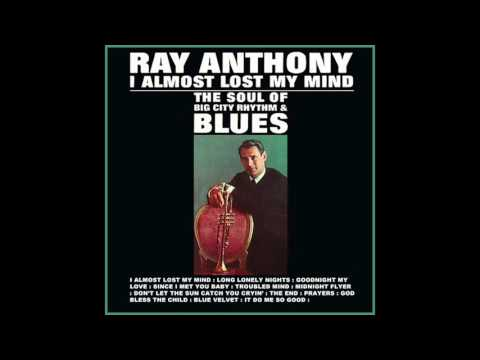 Ray Anthony -  I almost lost my mind