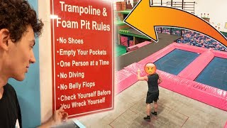 BREAKING ALL THE RULES AT THE TRAMPOLINE PARK!! (HE WAS PISSED)