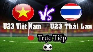 Trực tiếp bóng đá   Việt Nam vs Thái Lan